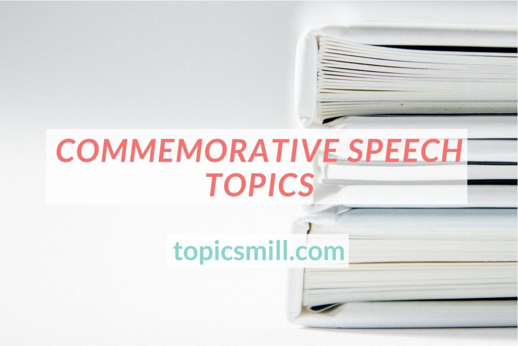 List of 45 Commemorative Speech Topics