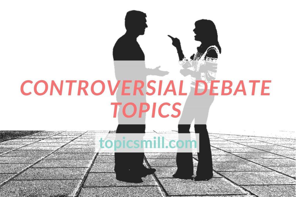 Controversial essay topics list
