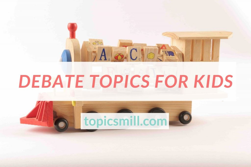 List of 60 Debate Topics For Kids