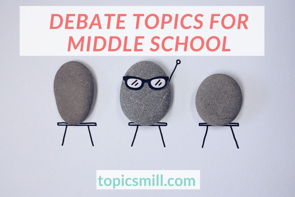 List of Debate Topics For Middle School