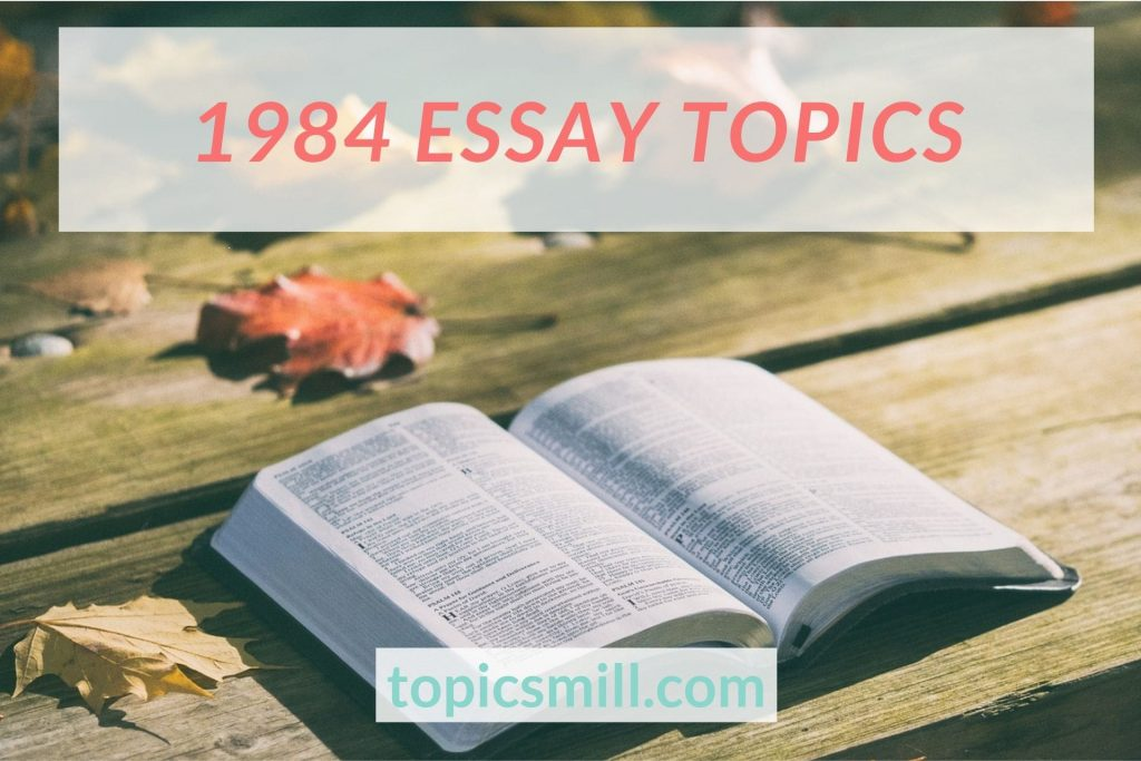 List of 107 1984 Essay Topics