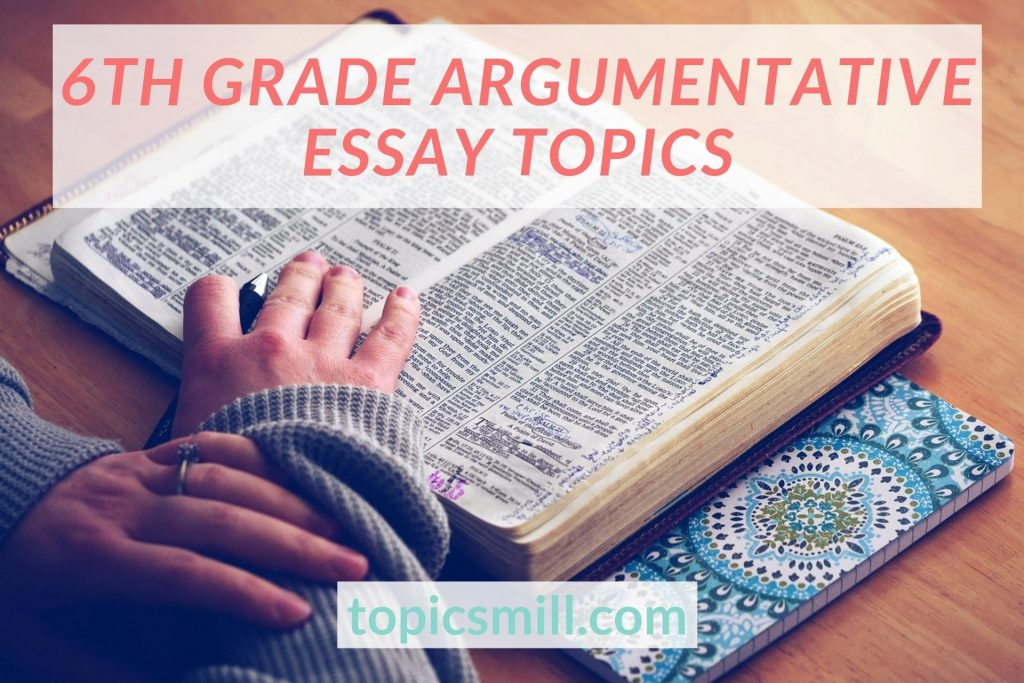 6Th Grade argumentative essay