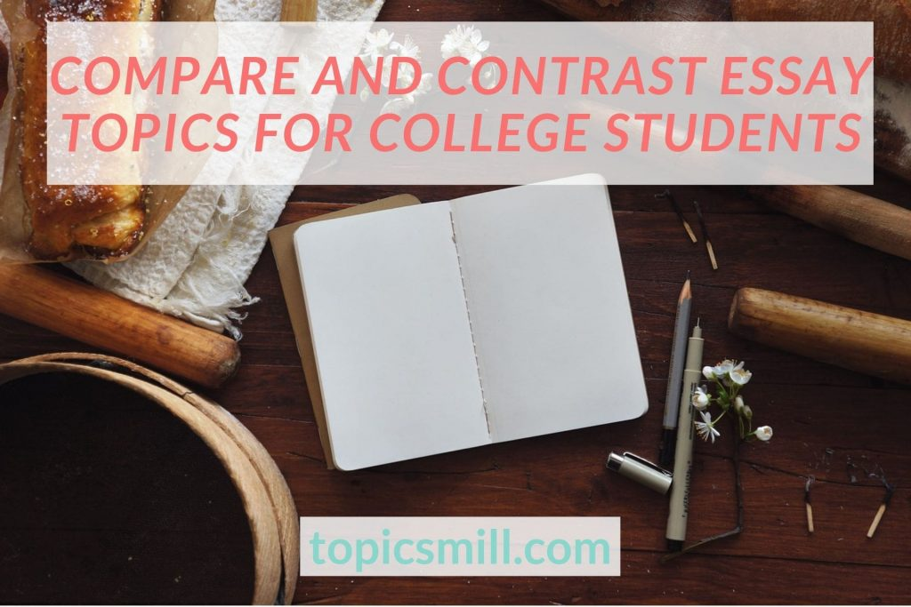List of Compare And Contrast Essay Topics For College Students