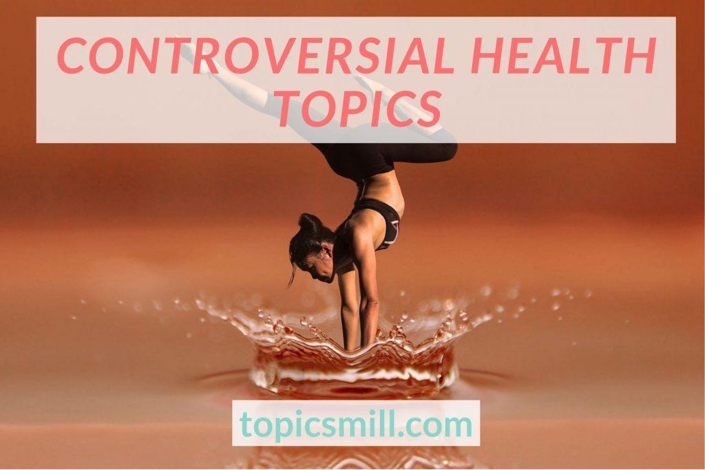 List of 79 Controversial Health Topics