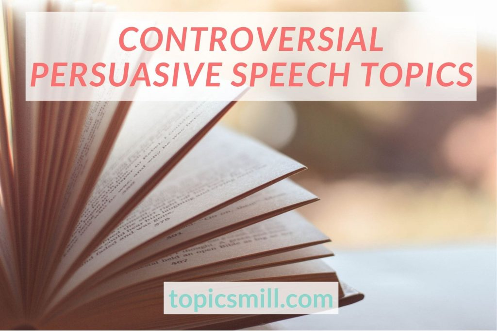 List of 49 Controversial Persuasive Speech Topics