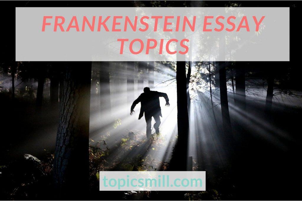List of 78 Frankenstein Essay Topics