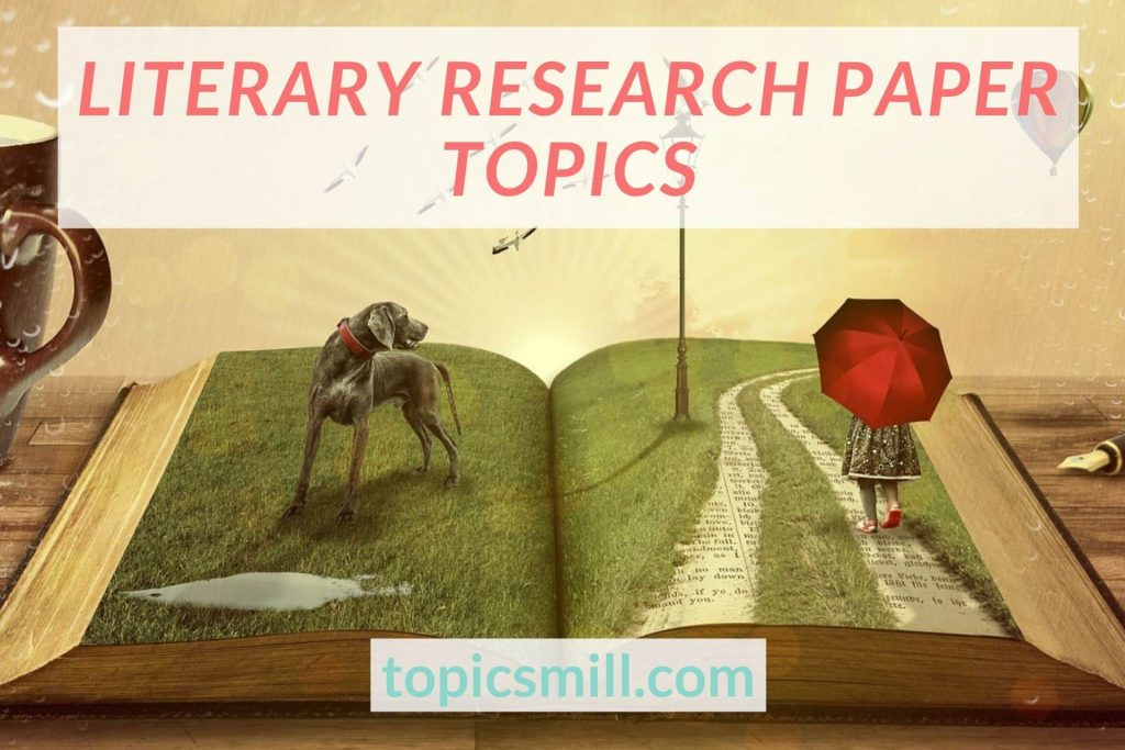 List of 25 Literary Research Paper Topics