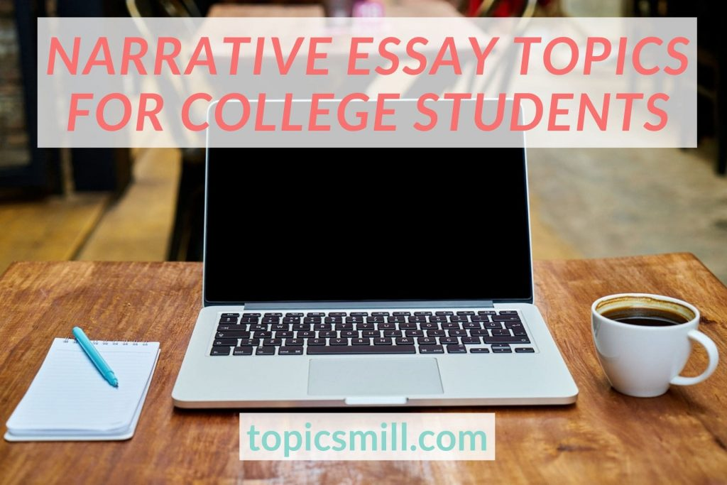 List of Narrative Essay Topics For College Students