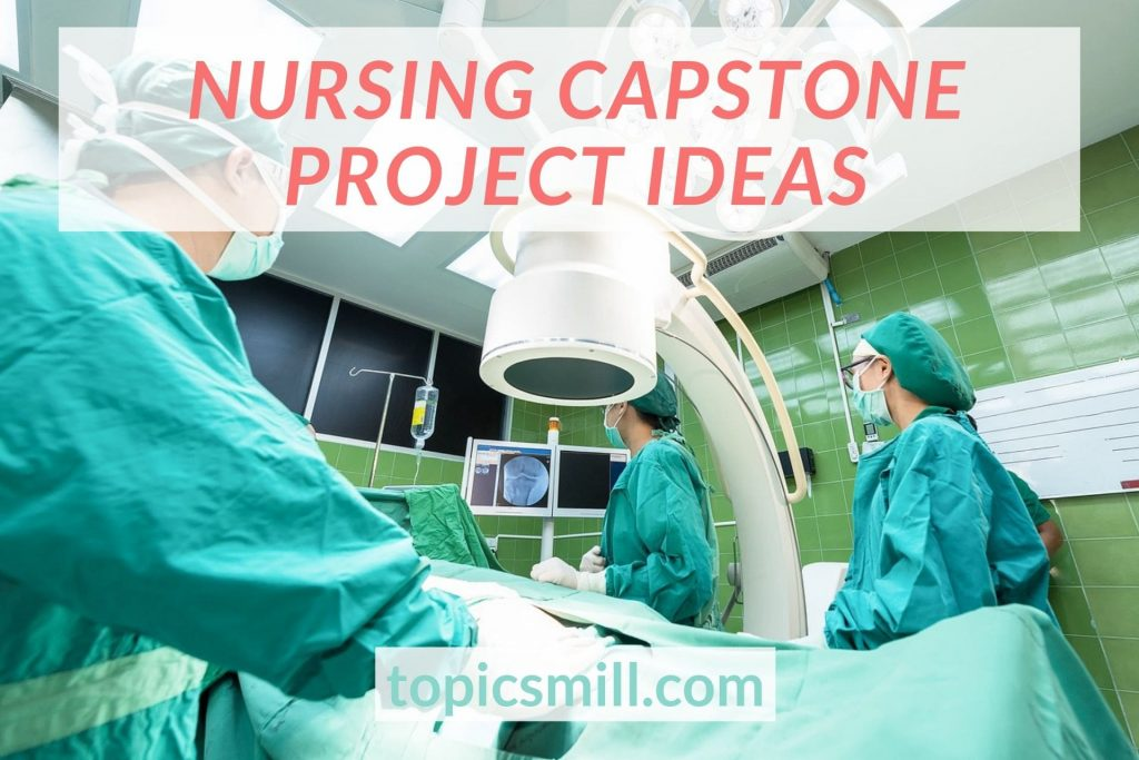 List of 106 Nursing Capstone Project Ideas