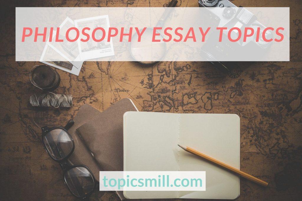 List of Philosophy Essay Topics