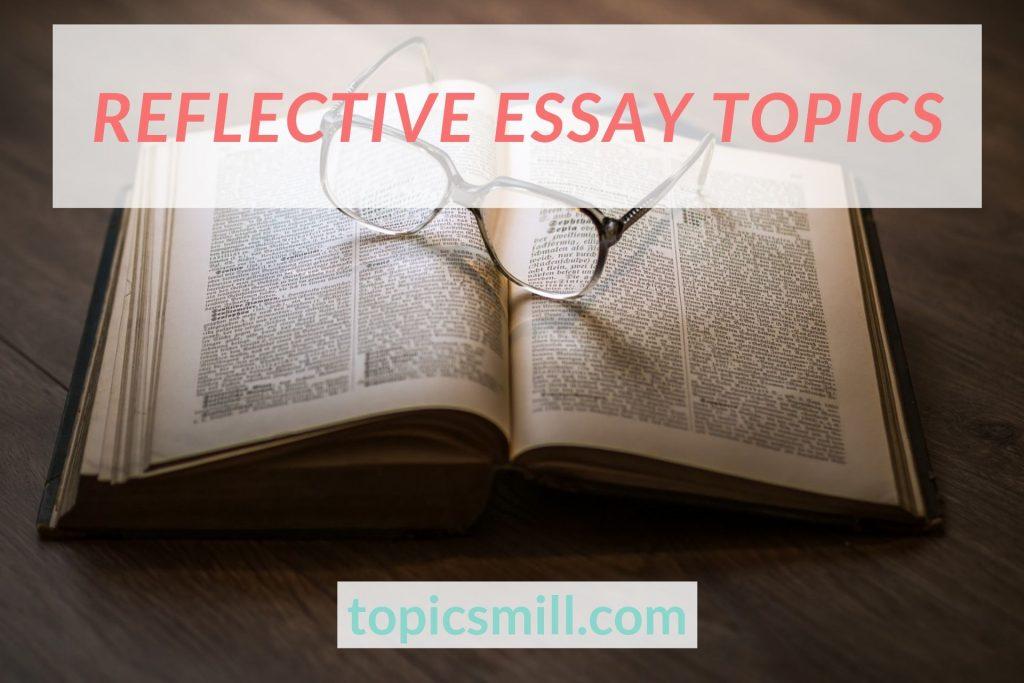 List of Reflective Essay Topics