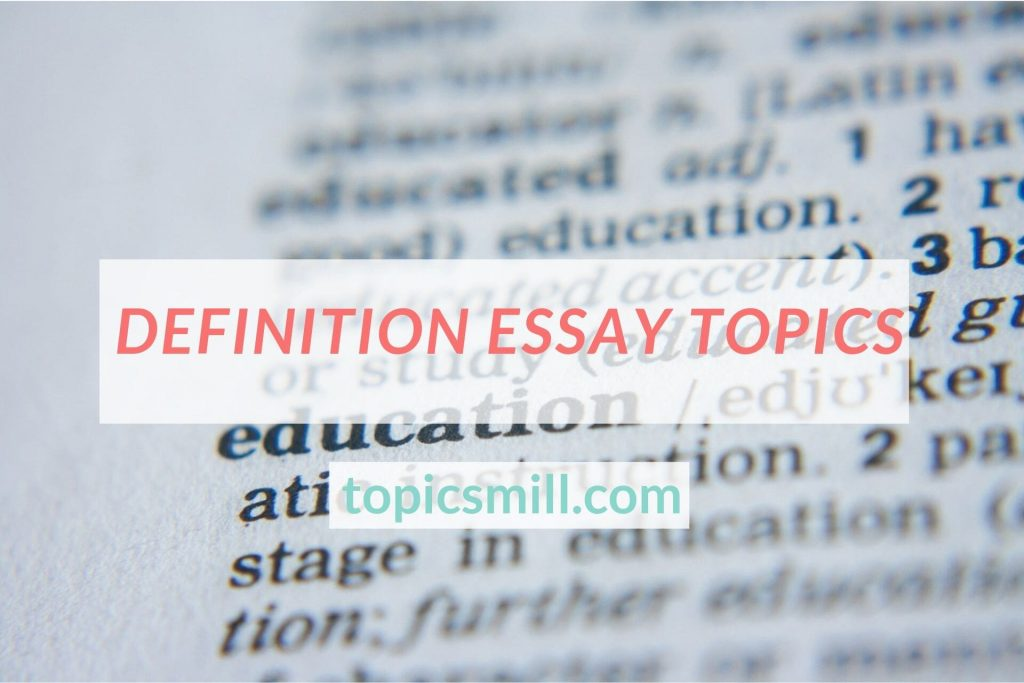 List of Definition Essay Topics