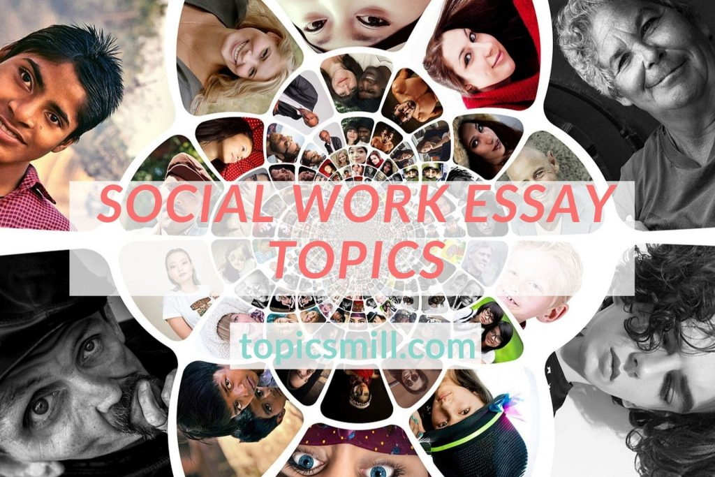 Social Work Essay Topics