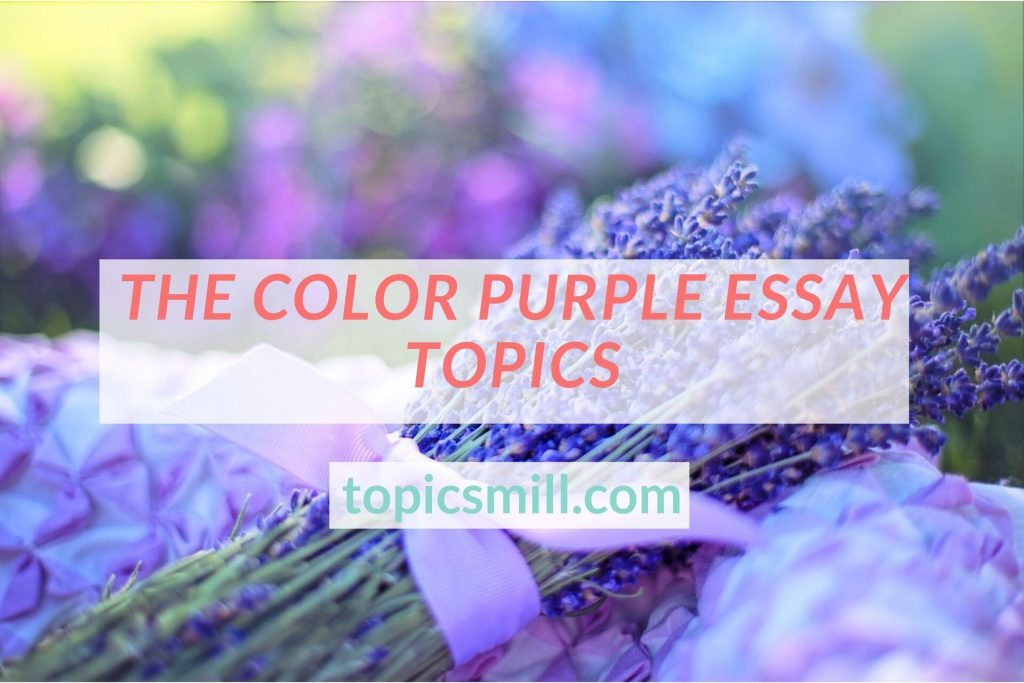 List of 99 The Color Purple Essay Topics