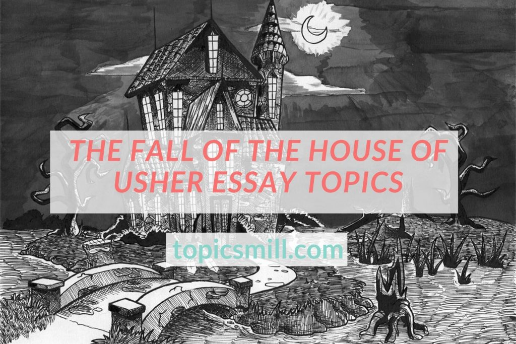 List of 72 The Fall Of The House Of Usher Essay Topics