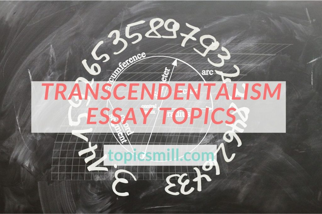 List of 129 Transcendentalism Essay Topics