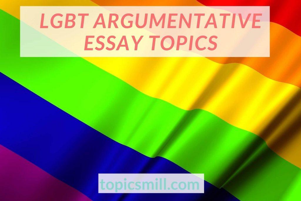 List of Lgbt Argumentative Essay Topics