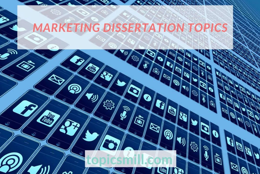 37 Advertising Dissertation Topics | Research Ideas