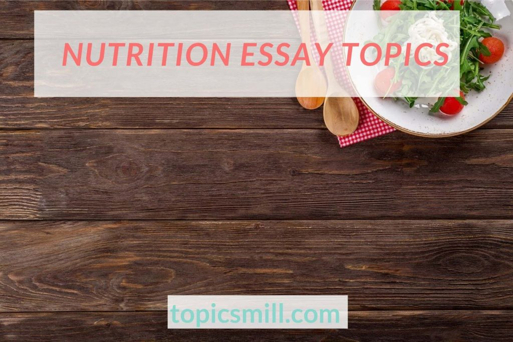 List of Nutrition Essay Topics