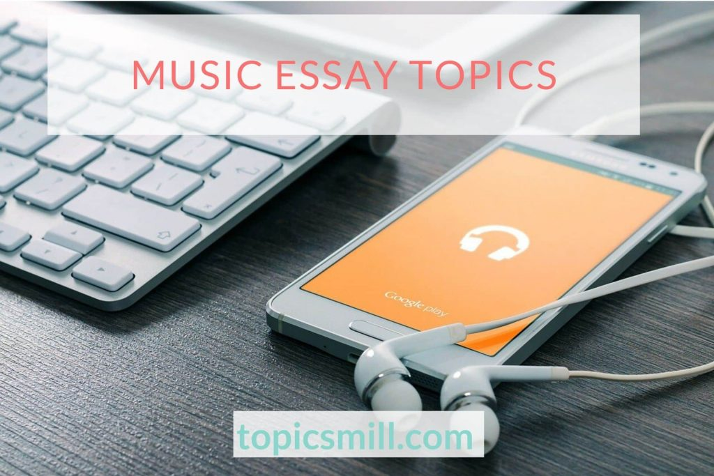 List of Music Essay Topics
