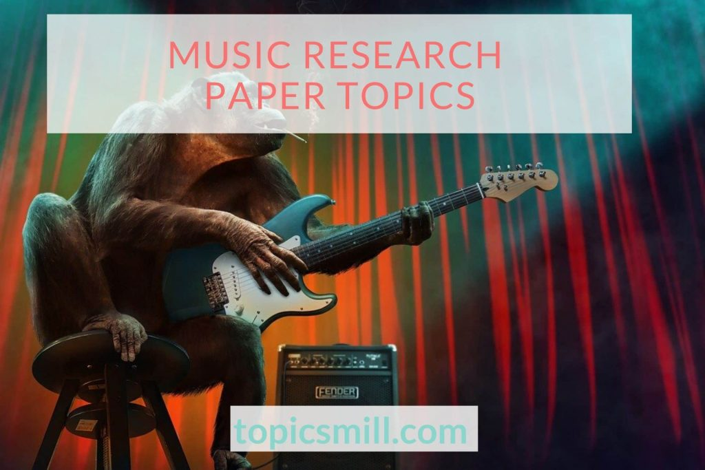 List of 80 Music Research Paper Topics