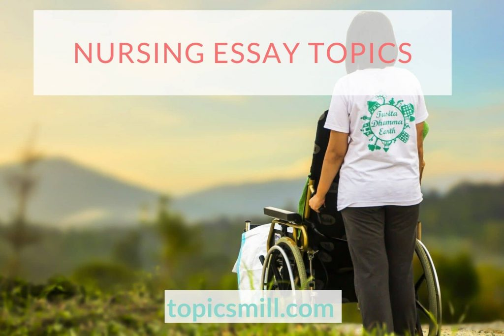 List of Nursing Essay Topics