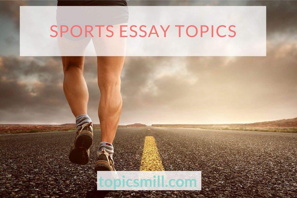 List of 148 Sports Essay Topics