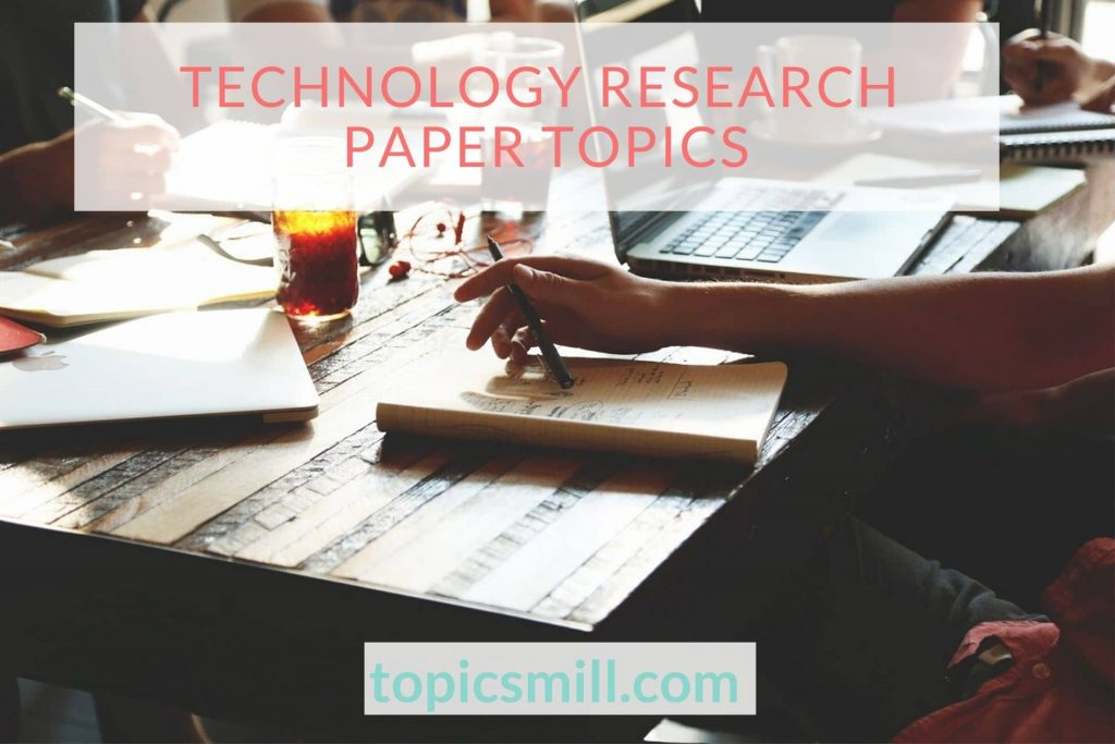 List of 76 Technology Research Paper Topics