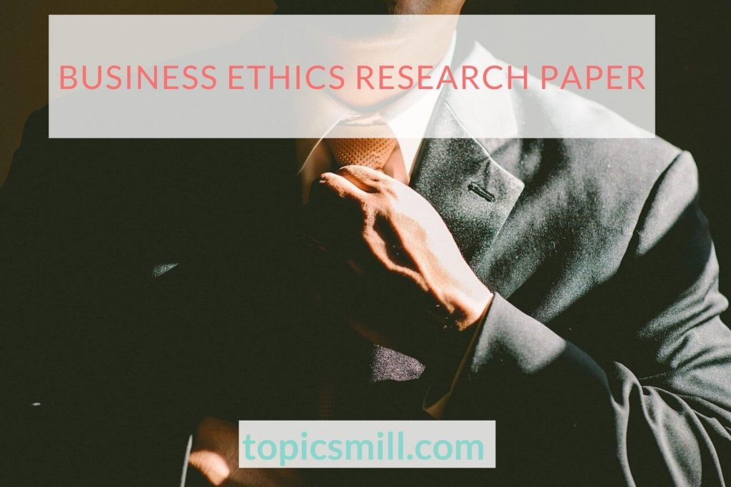 Business Ethics Paper Topics