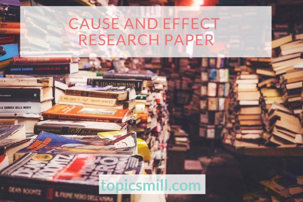 Cause And Effect Paper Topics