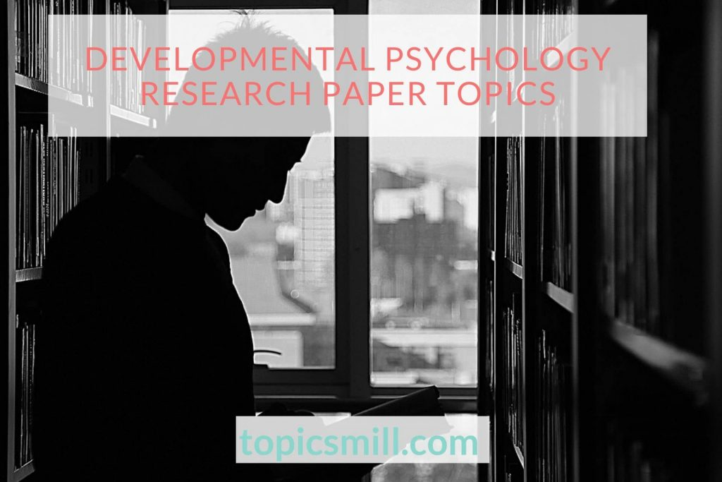 Developmental Psychology Paper Topics