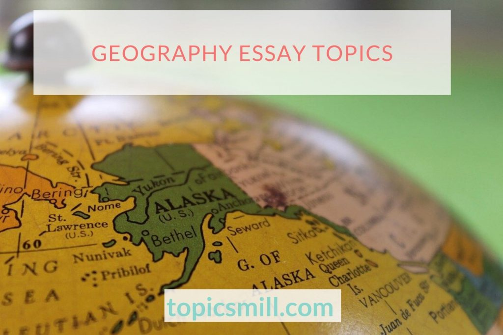 Geography Essay Topics