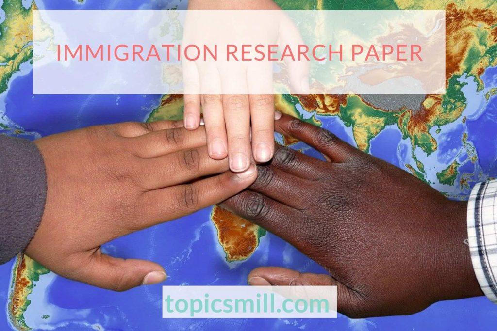 Immigration Paper Topics