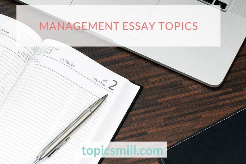 Management Essay Topics
