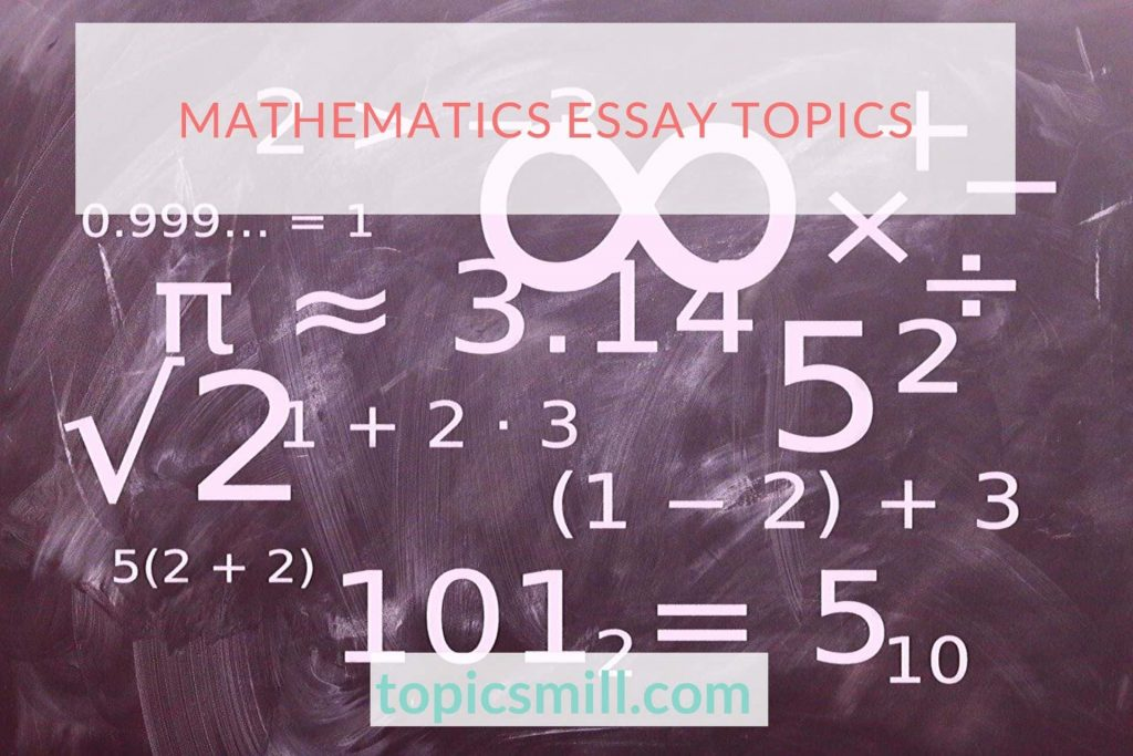 Mathematics Essay Topics
