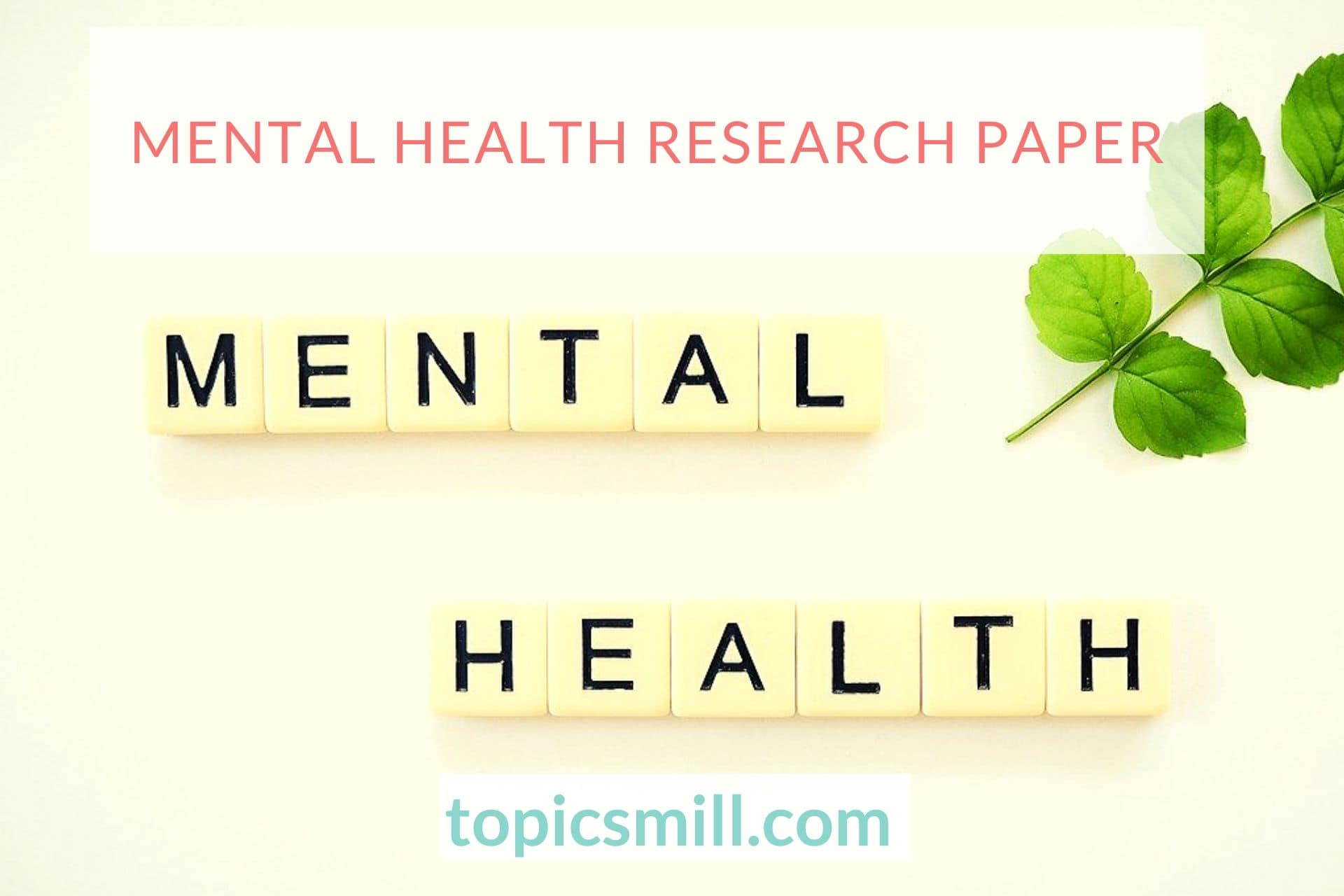 Mental illness research paper topics tips to write a great cv