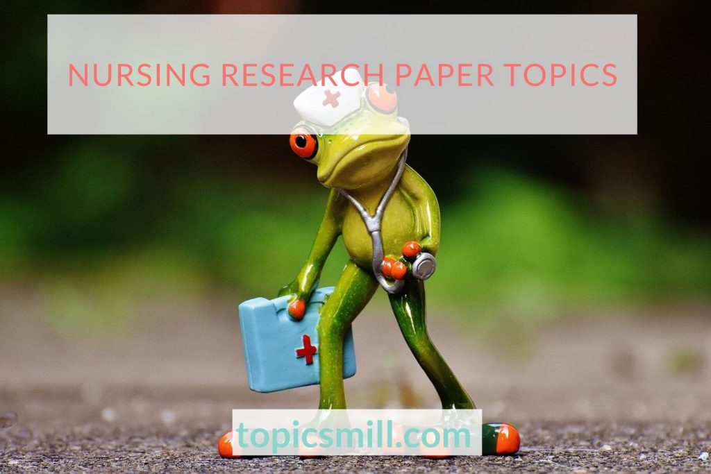 Nursing Paper Topics