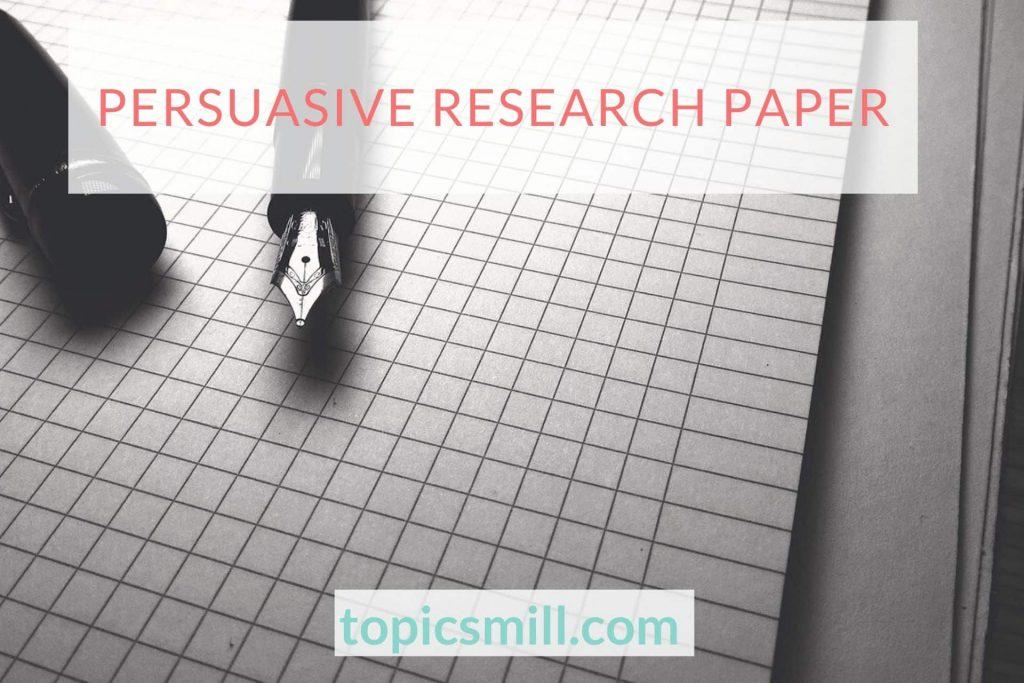 Persuasive Paper Topics