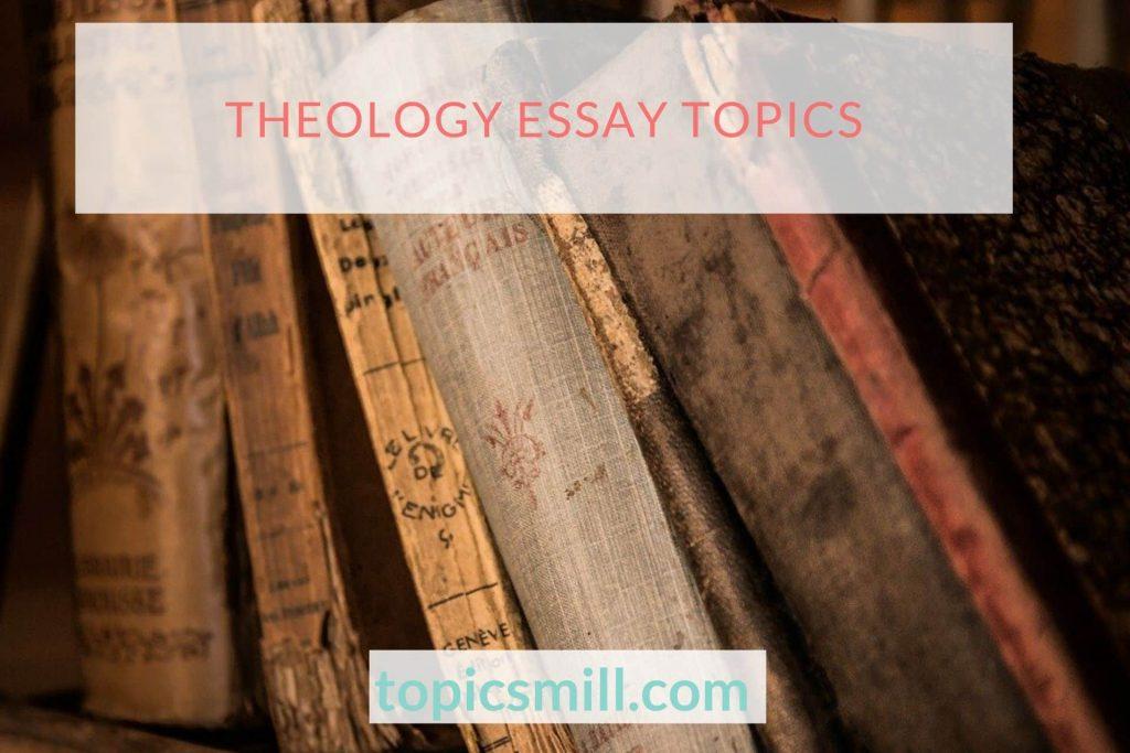 Theology Essay Topics